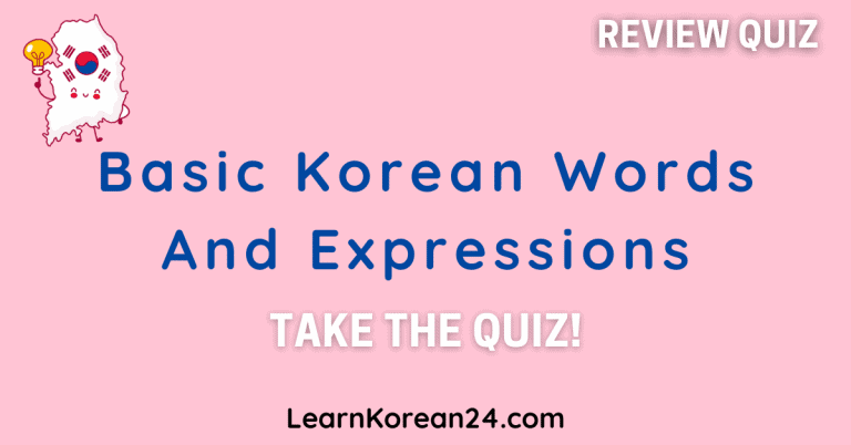 Do You Know Basic Korean Words And Expressions?