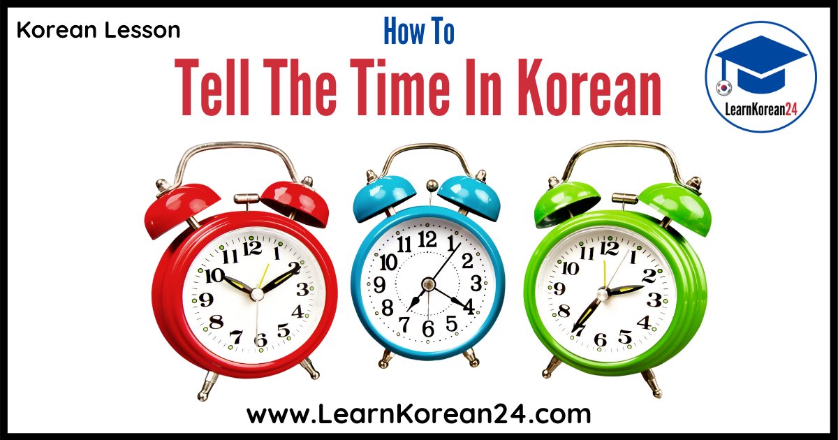 How To Tell The Time In Korean