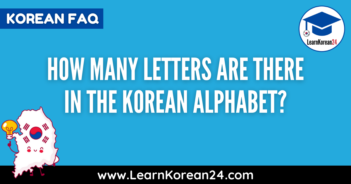 How Many Letters In The Korean Alphabet